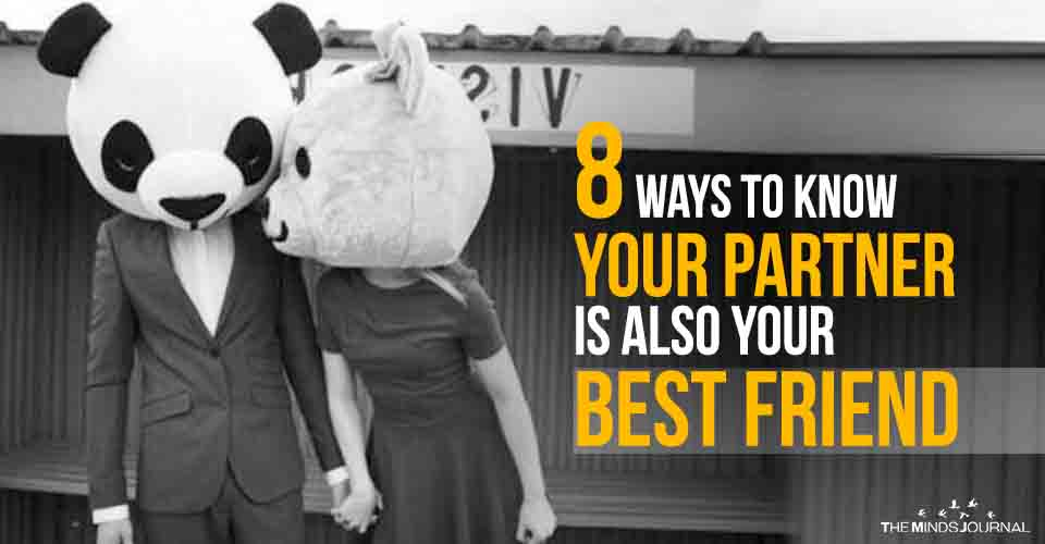 8 Ways To Know Your Partner Is Also Your Best Friend