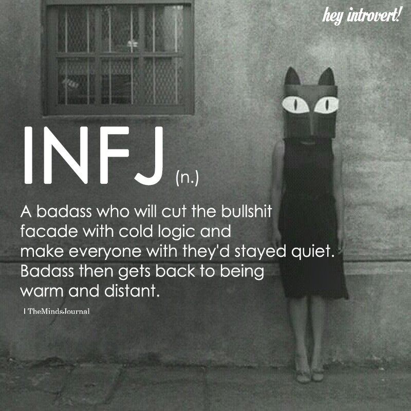 INFJ (n.) A Badass Who Will Cut The Bullshit Facade With Cold Logic