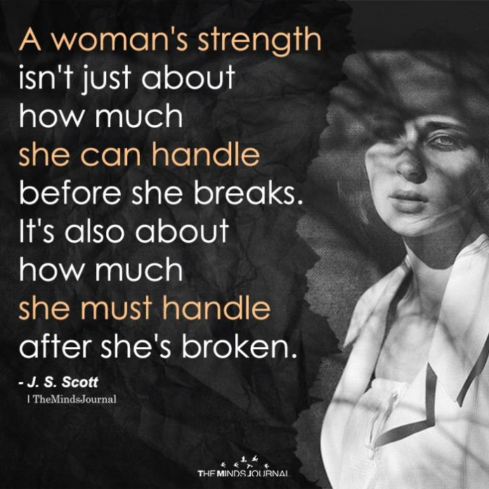A Woman's Strength Isn't Just About How Much She Can Handle Before She Breaks