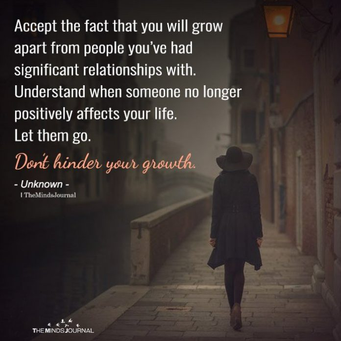 Accept The Fact That You Will Grow Apart From People You've Had Significant Relationships With