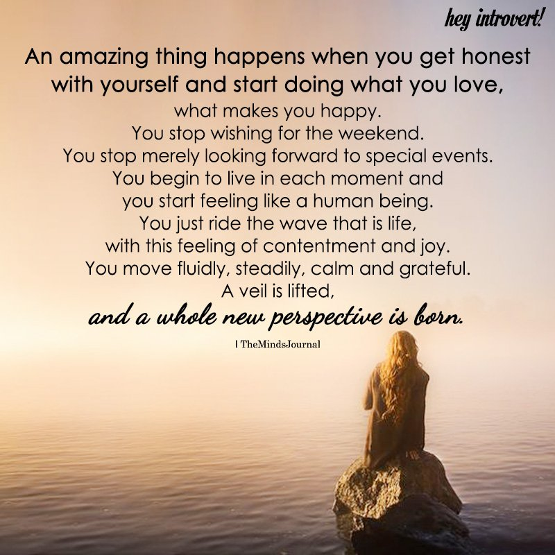 An Amazing Thing Happens When You Get Honest With Yourself