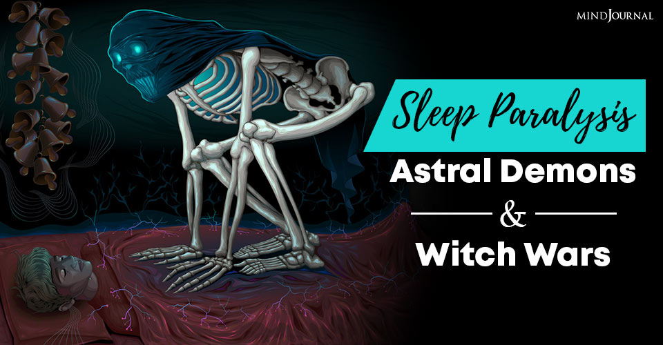 Sleep Paralysis: Astral Demons And Witch Wars
