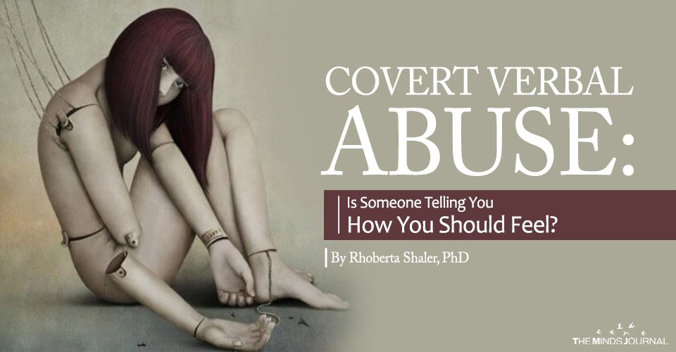 Covert Verbal Abuse Is Someone Telling You How You Should Feel