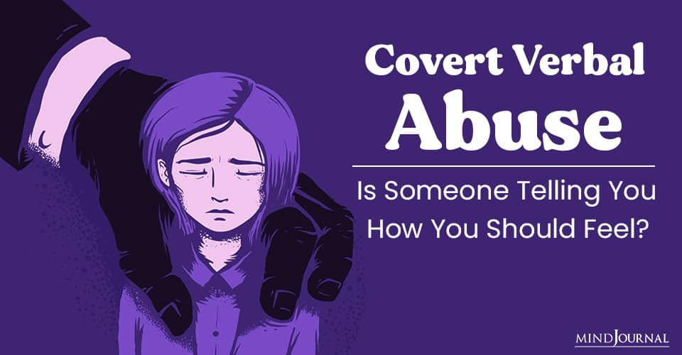Covert Verbal Abuse Someone Telling Should Feel