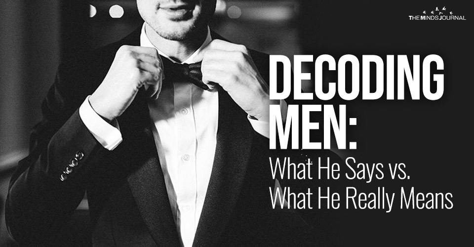 Decoding Men: What He Says vs. What He Really Means