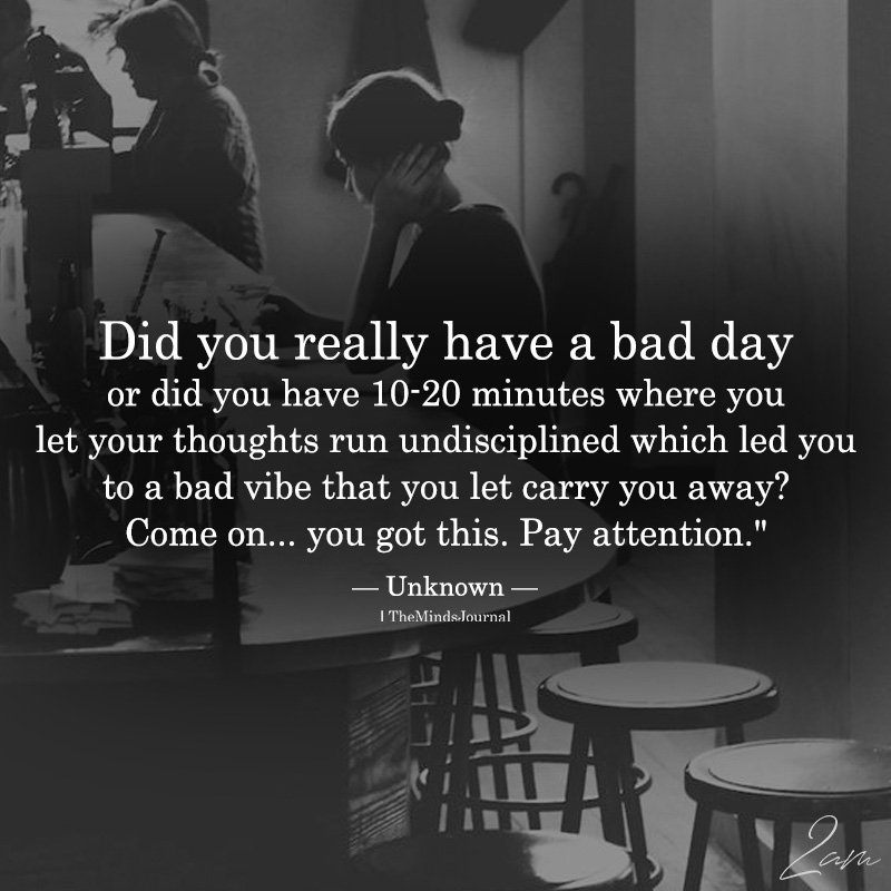 Did You Really Have A Bad Day