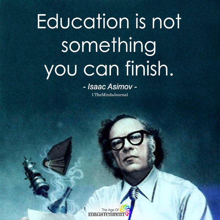 Education Is Not Something You Can Finish