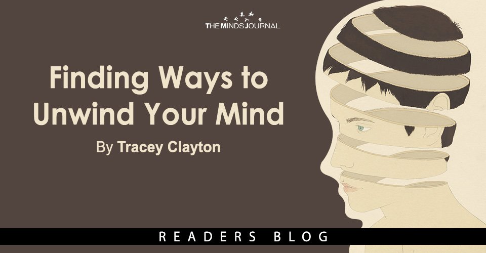 Finding Ways to Unwind Your Mind