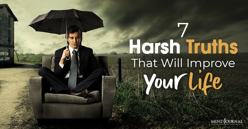 Harsh Truths Improve Your Life