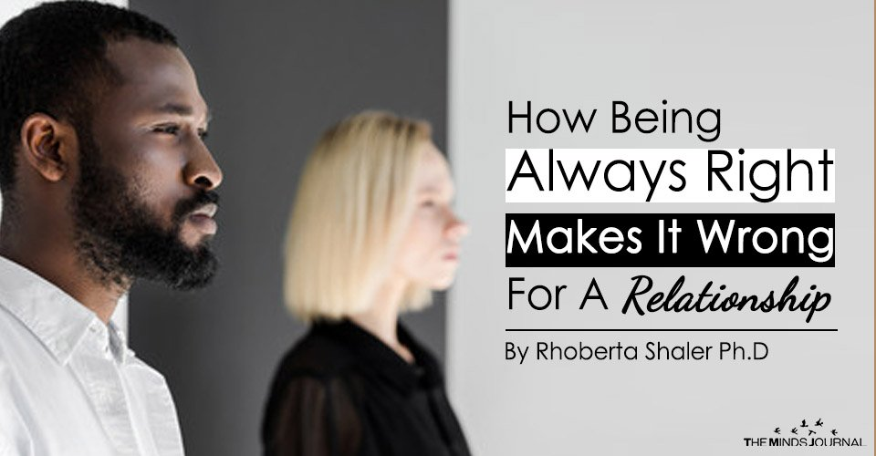 How Being 'Always' Right Makes It Wrong For A Relationship