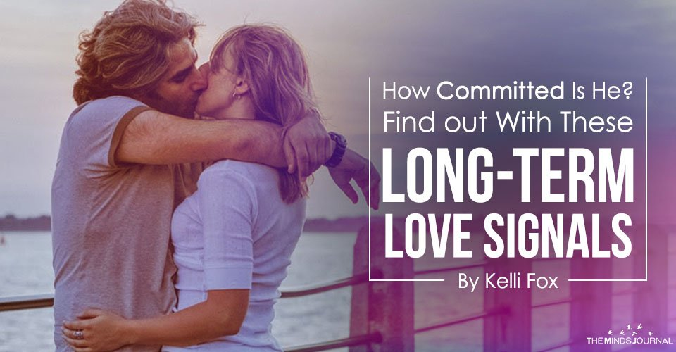 How Committed Is He Find out With These Long-Term Love Signals