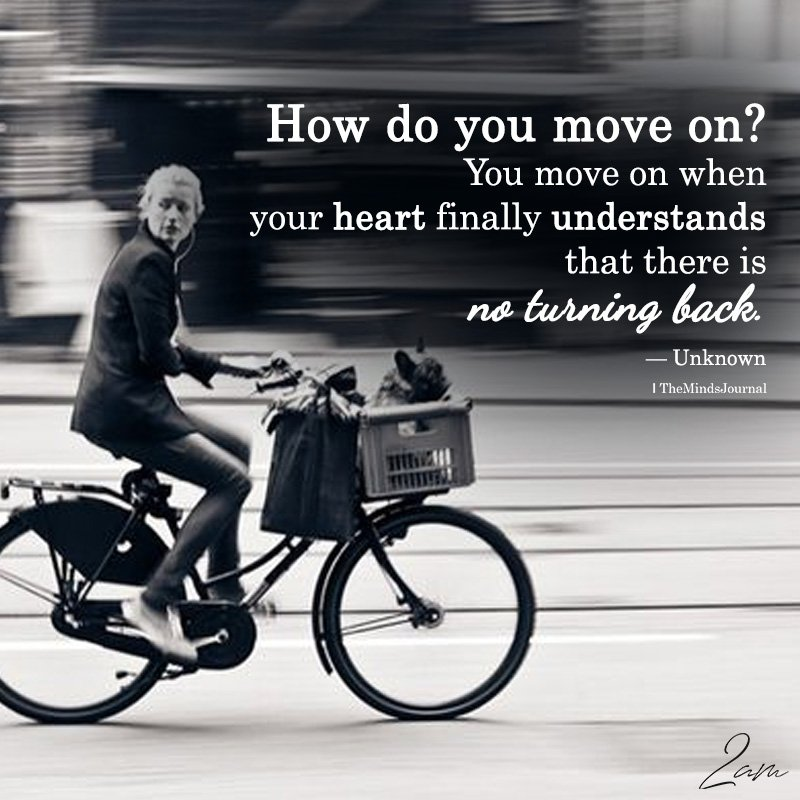 How Do You Move On