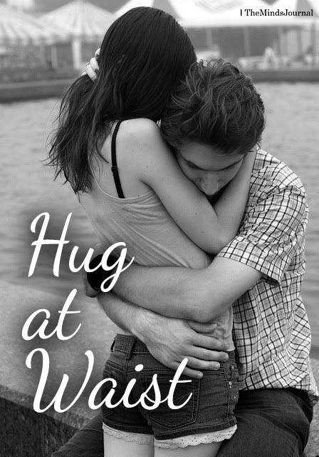 Hug at waist
