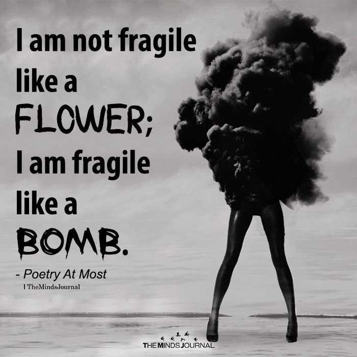 I am not fragile like a flower