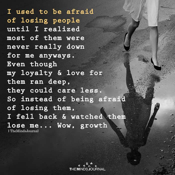I Used To Be Afraid Of Losing People