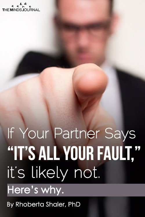 """If Your Partner Says """"It's All Your Fault,"""" it's likely not. Here's why."""