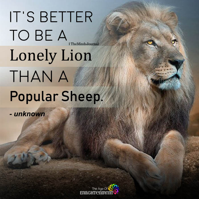 It's better to be a lonely lion