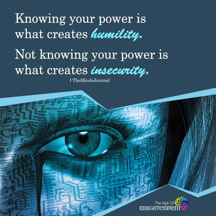 Knowing Your Power Is What Creates Humility