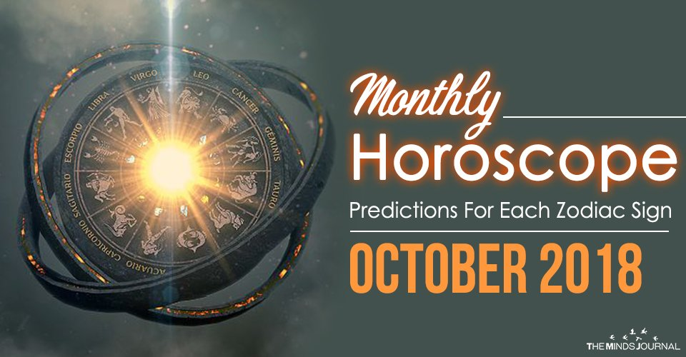 October 2018 Horoscope Predictions For Each Zodiac Sign
