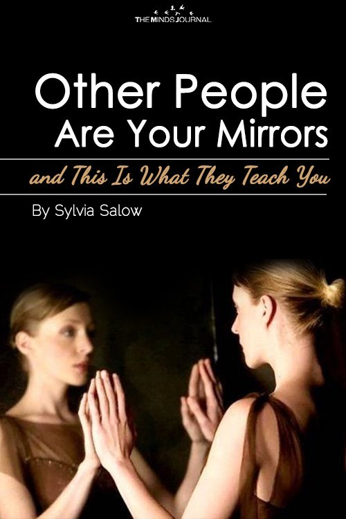 Other People Are Your Mirrors and This Is What They Teach You