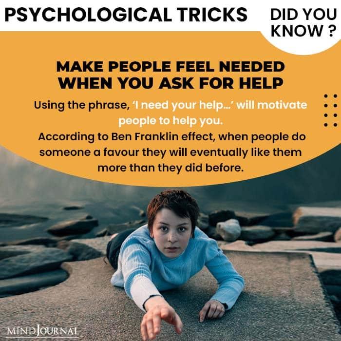 Psychological Tricks Dealing People make people needed