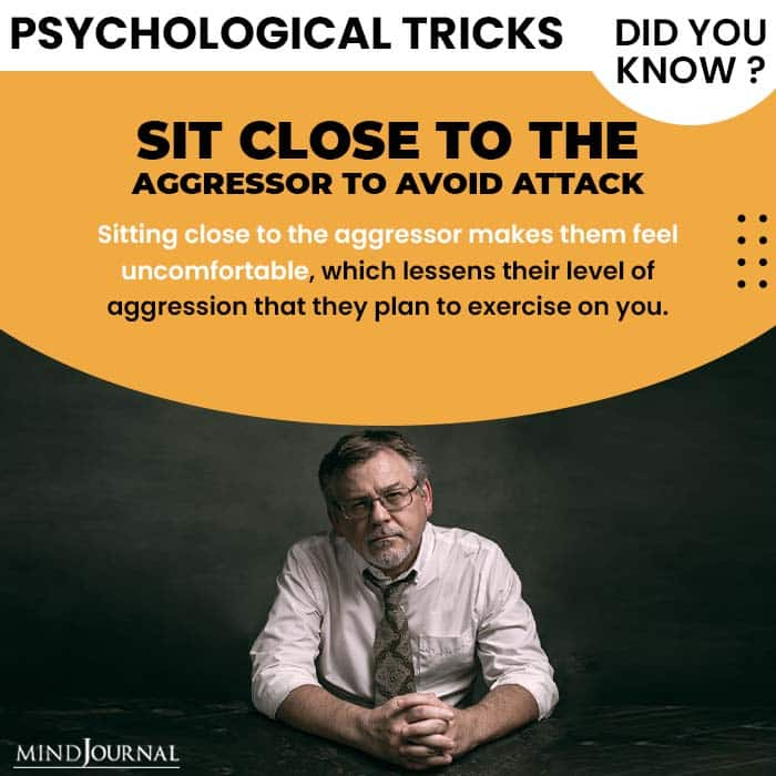 Psychological Tricks Dealing People sit close to aggressor