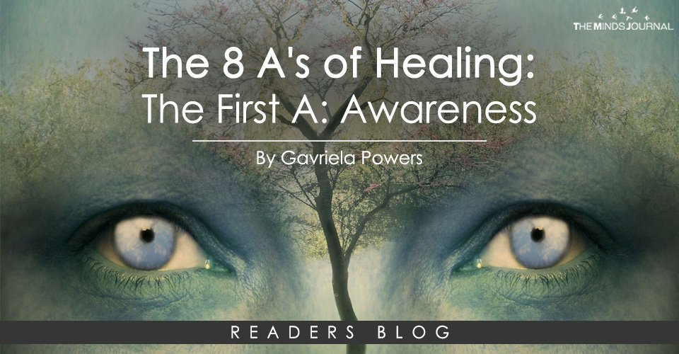 The 8 A's of Healing: The First A: Awareness
