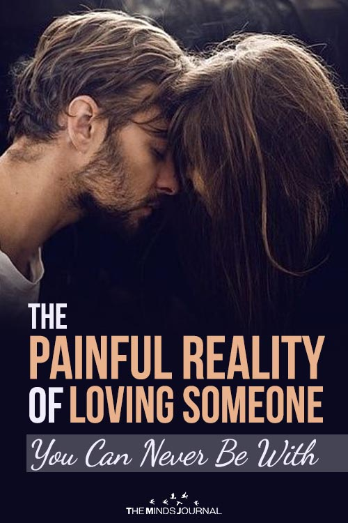 The Painful Reality Of Loving Someone You Can Never Be With