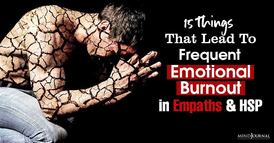 Things Lead Frequent Emotional Burnout Empaths and HSP-2