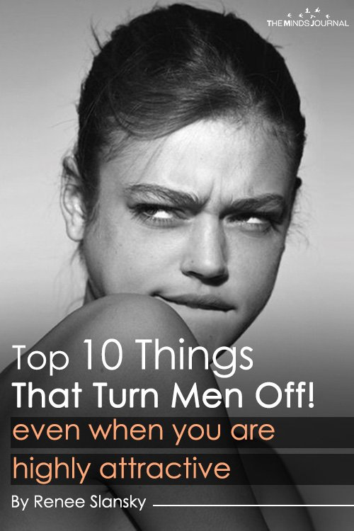 Top 10 Things That Turn Men Off even when you are highly attractive