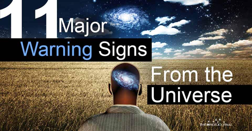 Warning Signs From Universe