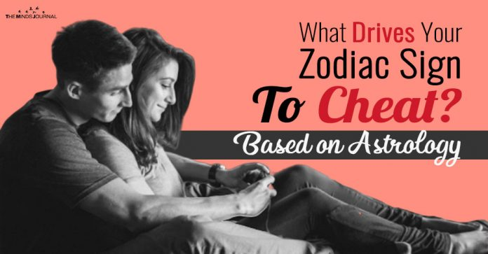 What Drives Your Zodiac Sign To Cheat? Based on Astrology