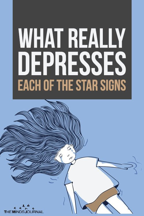 What Really Depresses Each Of The Star Signs