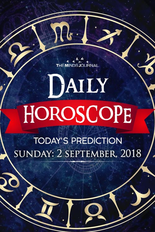 Your Daily Predictions for Sunday, 02 September 2018