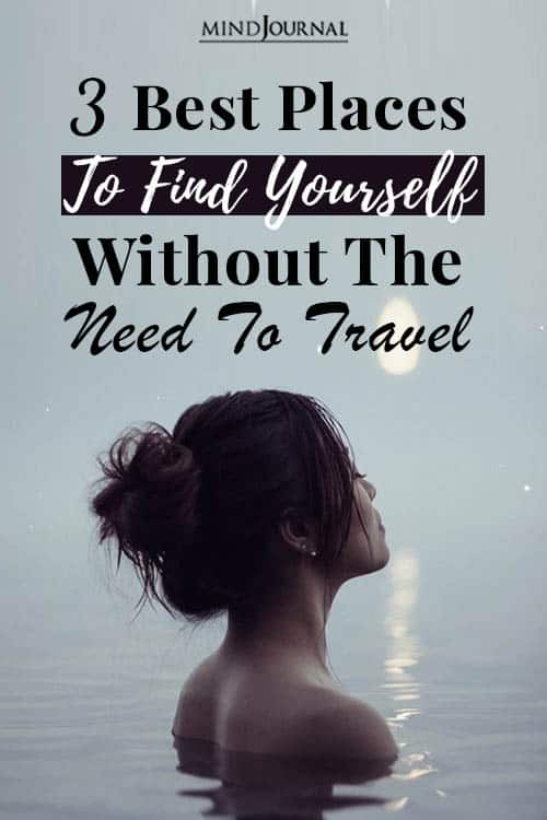 best places find yourself need to travel pin