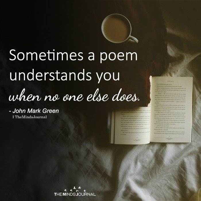 Sometimes A Poem Understands You