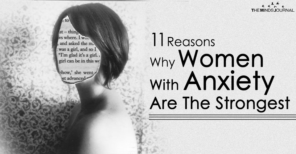 11 Reasons Why Women With Anxiety Are The Strongest