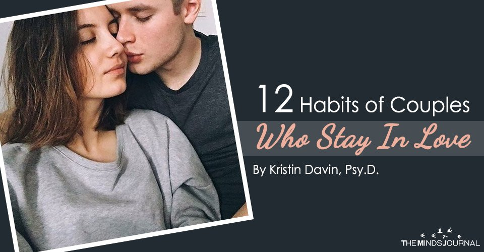 12 Habits of Couples Who Stay In Love