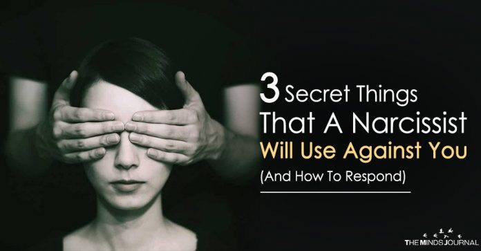 3 Secret Things That A Narcissist Will Use Against You (And How To Respond)