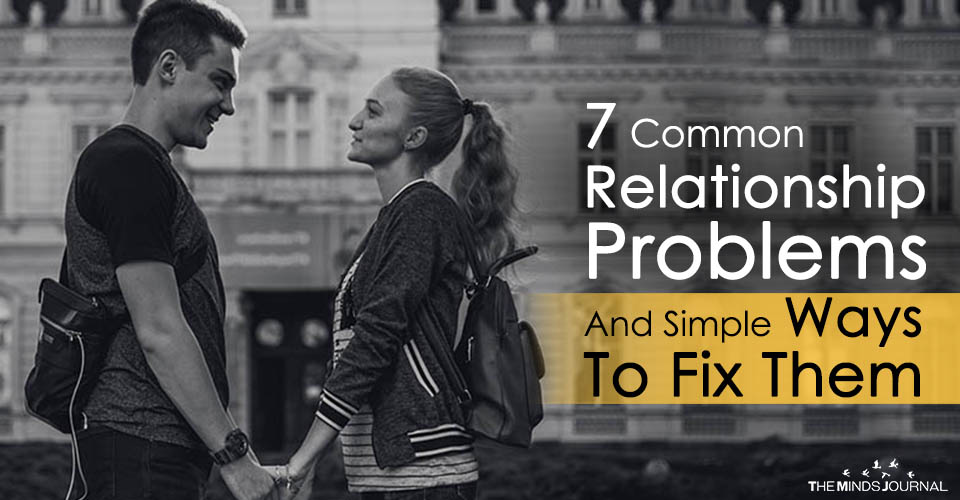 7 Common Relationship Problems And Simple Ways To Fix Them