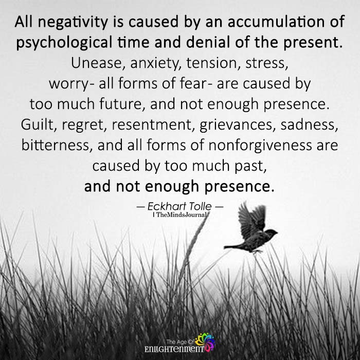 All Negativity Is Caused By An Accumulation Of Psychological Time