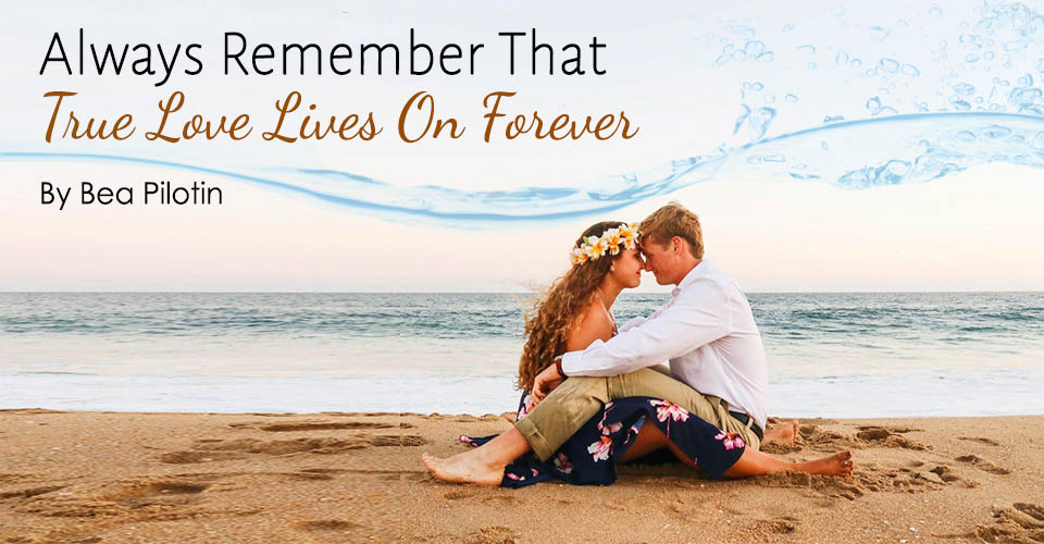 Always Remember That True Love Lives On Forever