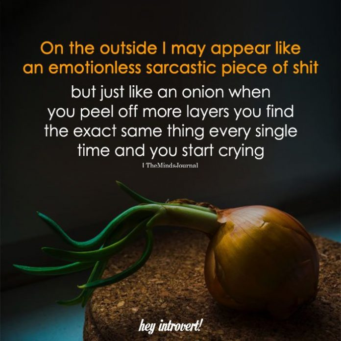 On The Outside I May Appear Like An Emotionless Sarcastic Piece