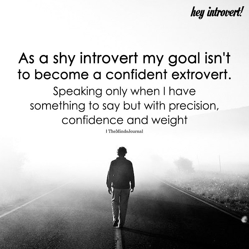 As A Shy Introvert My Goal Isn't To Become A Confident Extrovert