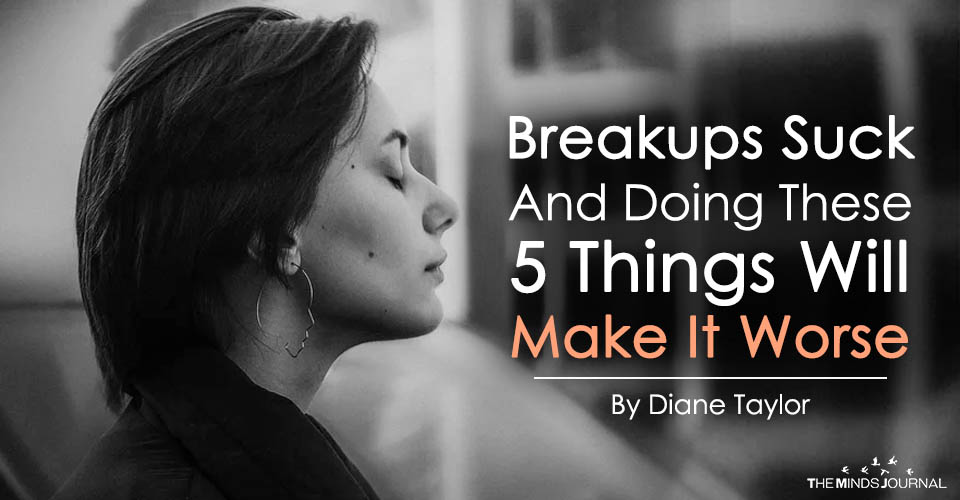 Breakups Suck And These 5 Things Will Only Make It Worse