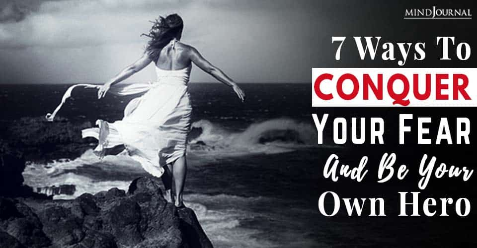 Conquer your fear