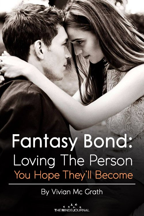 Fantasy Bond Loving The Person You Hope They'll Become