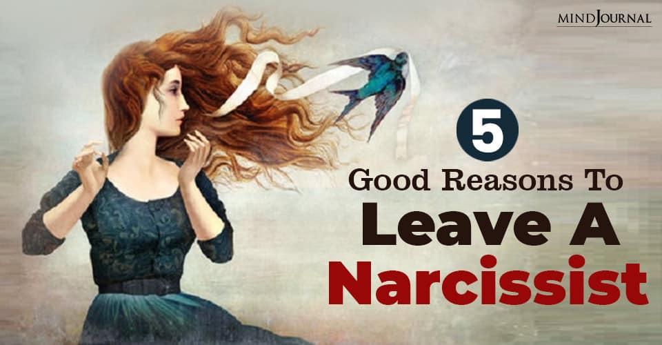 Good Reasons To Leave Narcissist