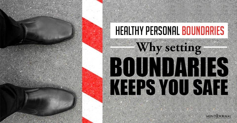Healthy Personal Boundaries Why Setting Boundaries Keeps Safe