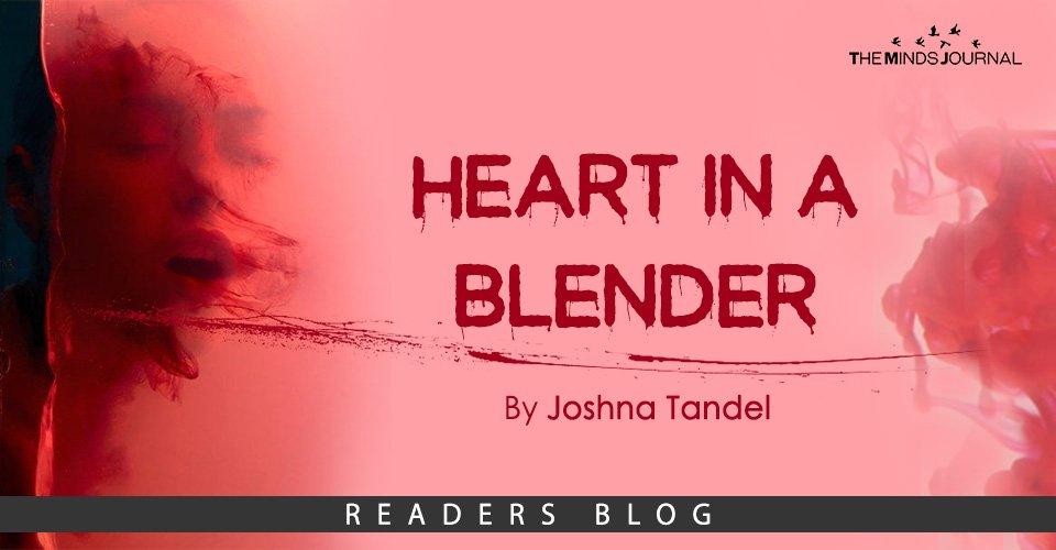 Heart in a Blender
